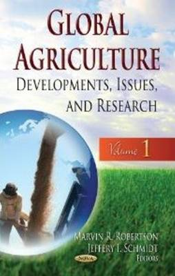 Global Agriculture: Developments, Issues & Research -- Volume 1 (Hardback)