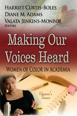 Making Our Voices Heard: Women of Color in Academia (Hardback)