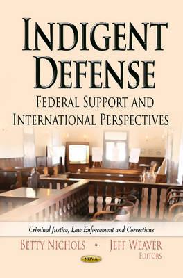 Indigent Defense: Federal Support & International Perspectives (Hardback)
