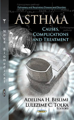 Asthma: Causes, Complications & Treatment (Hardback)