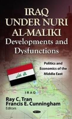 Iraq Under Nuri al-Maliki: Developments & Dysfunctions (Hardback)