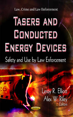 Tasers & Conducted Energy Devices: Safety & Use by Law Enforcement (Hardback)