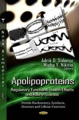 Apolipoproteins: Regulatory Functions, Health Effects & Role in Disease (Hardback)