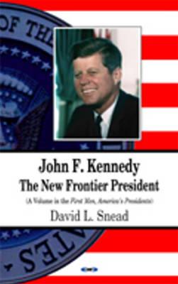 John F Kennedy: The New Frontier President (Paperback)