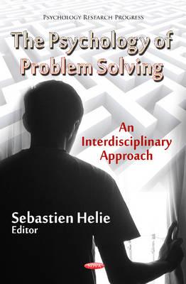 Psychology of Problem Solving: An Interdisciplinary Approach (Hardback)