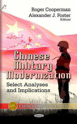 Chinese Military Modernization: Select Analyses & Implications (Hardback)