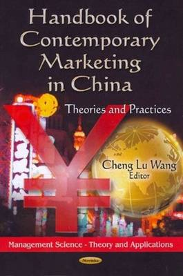 Handbook of Contemporary Marketing in China: Theories & Practices (Paperback)
