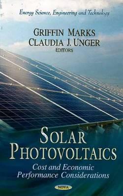 Solar Photovoltaics: Cost & Economic Performance Considerations (Hardback)