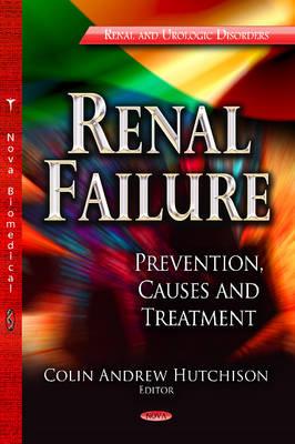 Renal Failure: Prevention, Causes & Treatment (Hardback)
