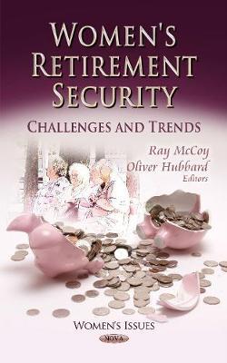 Women's Retirement Security: Challenges & Trends (Hardback)