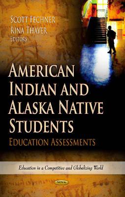 American Indian & Alaska Native Students: Education Assessments (Hardback)