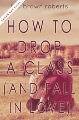 How to Drop a Class (and Fall in Love) (Paperback)