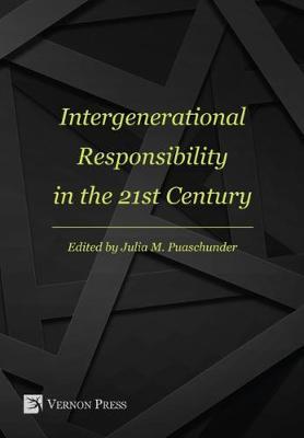 Intergenerational Responsibility in the 21st Century - Series in Economic Development (Hardback)