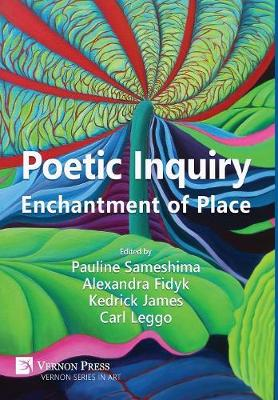 Poetic Inquiry: Enchantment of Place (Hardback)