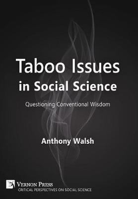 Taboo Issues in Social Science: Questioning Conventional Wisdom - Critical Perspectives on Social Science (Hardback)