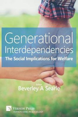Generational Interdependencies: The Social Implications for Welfare - Series in Sociology (Paperback)
