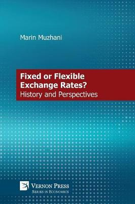 A Fixed or Flexible Exchange Rates? History and Perspectives (Paperback)