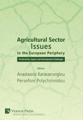 Agricultural Sector Issues in the European Periphery: Productivity, Export and Development Challenges (Hardback)