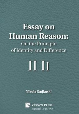 Essay on Human Reason: On the Principle of Identity and Difference - Vernon Series in Philosophy (Hardback)