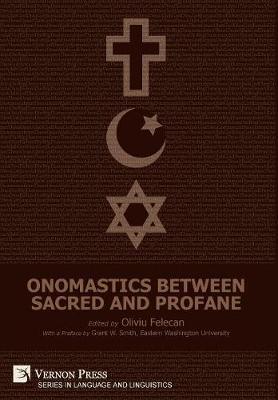 Onomastics between Sacred and Profane - Series in Language and Linguistics (Hardback)