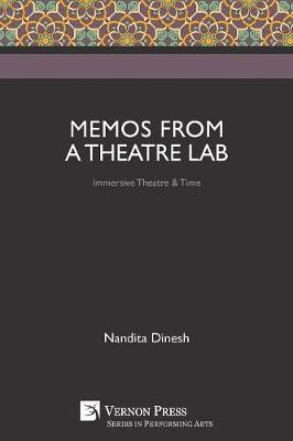 Memos from a Theatre Lab: Immersive Theatre & Time - Performing Arts (Paperback)