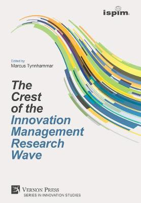 The Crest of the Innovation Management Research Wave - Series in Innovation Studies (Hardback)