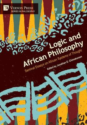 Logic and African Philosophy: Seminal Essays on African Systems of Thought - Series in Philosophy (Hardback)
