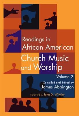 Readings in African American Church Music and Worship Volume 2: Volume 2 (Hardback)