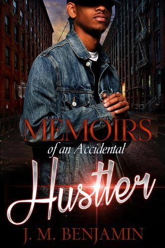 Memoirs Of An Accidental Hustler (Paperback)