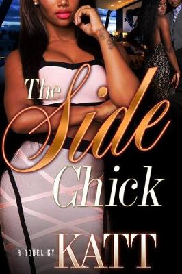 The Side Chick (Paperback)