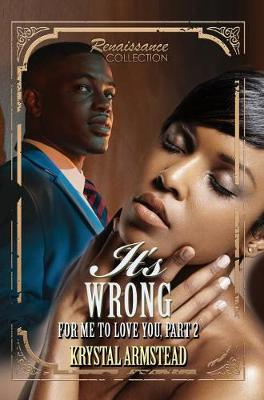 It's Wrong For Me To Love You, Part 2: Renaissance Collection (Paperback)