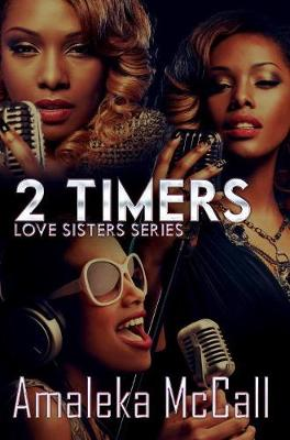 2 Timers: Love Sisters Series (Paperback)