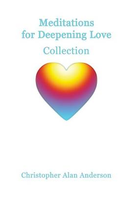 Meditations For Deepening Love Collection (Hardback)