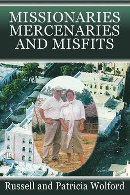 Missionaries, Mercenaries and Misfits (Paperback)