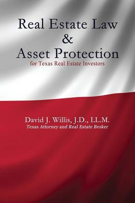 Real Estate Law & Asset Protection for Texas Real Estate Investors (Paperback)