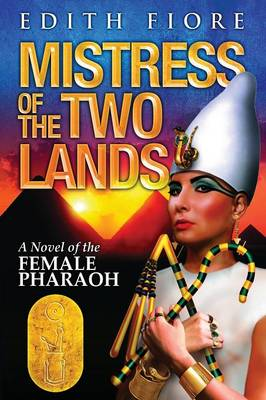 Mistress of the Two Lands: A Novel of the Female Pharaoh (Paperback)