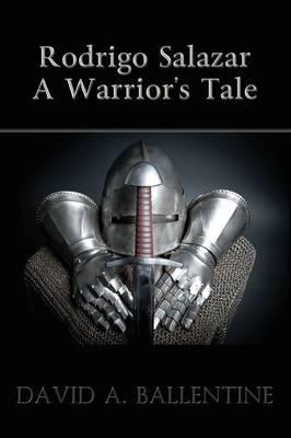 Rodrigo Salazar: A Warrior's Tale (Paperback)