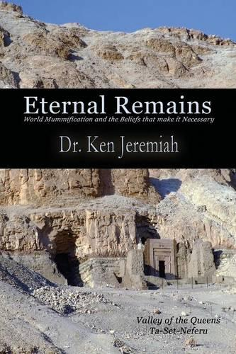 Eternal Remains: World Mummification and the Beliefs That Make it Necessary (Paperback)