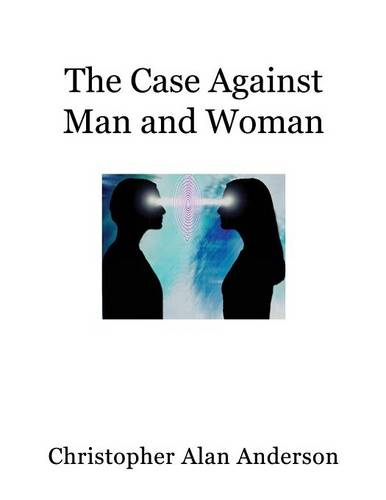 The Case Against Man and Woman - Screenplay (Paperback)