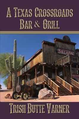 A Texas Crossroads Bar & Grill (Paperback)
