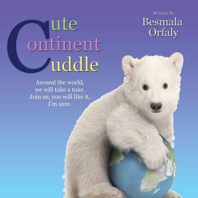 Cute Continent Cuddle (Paperback)
