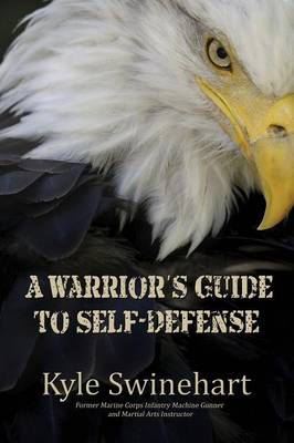 A Warrior's Guide to Self-Defense (Paperback)