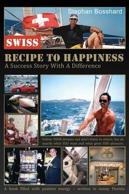 Swiss Recipe to Happiness (Hardback)