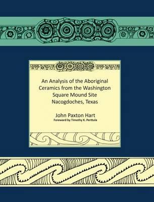 An Analysis of the Aboriginal Ceramics from the Washington Square Mound Site (Paperback)