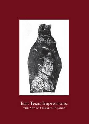 East Texas Impressions: The Art of Charles D. Jones (Hardback)