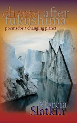 Cheese after Fukushima: Poems for a Changing Planet (Paperback)