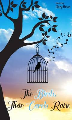The Birds, Their Carols Raise (Paperback)