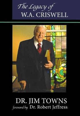 The Legacy of W.A. Criswell (Paperback)