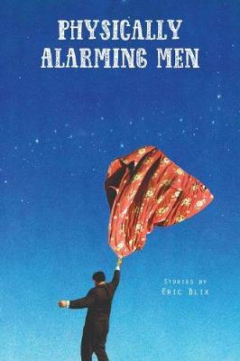 Physically Alarming Men (Paperback)