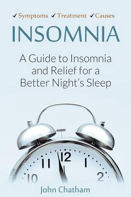 Insomnia: A Guide to Insomnia and Relief for a Better Night's Sleep (Paperback)